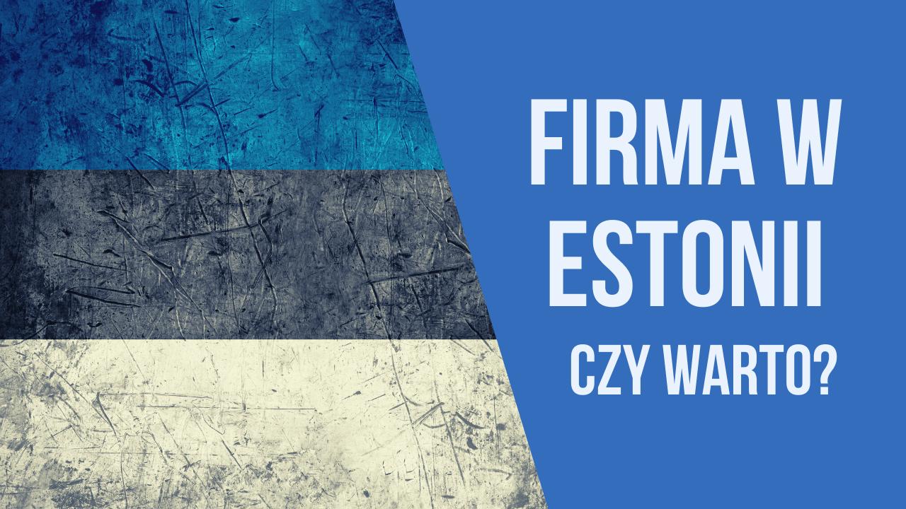 Firma w Estonii [Niezbędnik Przedsiębiorcy] NajlepszeBankowe.pl