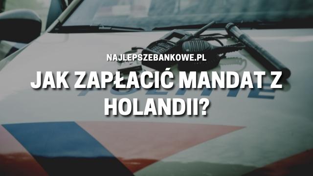 Jak zapłacić mandat z Holandii