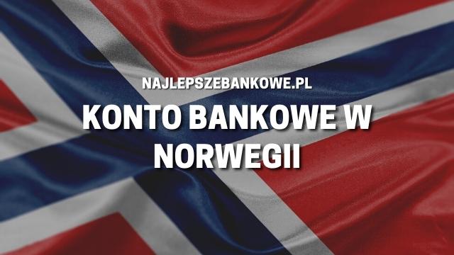 rachunek w banku norweskim, konto bankowe w Norwegii, konto w Norwegii.