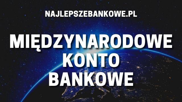 międzynarodowe konto bankowe najlepszebankowe.pl